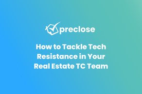 How to Tackle Tech Resistance in Your Real Estate TC Team