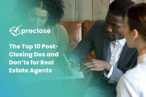 The Top 10 Post-Closing Dos and Don'ts for Real Estate Agents