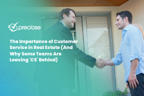 The Importance of Customer Service in Real Estate (And Why Some Teams Are Leaving 'CS' Behind)