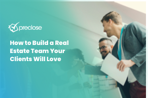 How to Build a Real Estate Team Your Clients Will Love