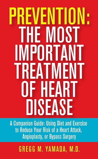 Book Cover: Gregg Yamada's Prevention: The Most Important Treatment of Heart Disease