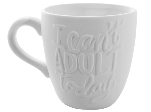 Cant Adult Today Mug