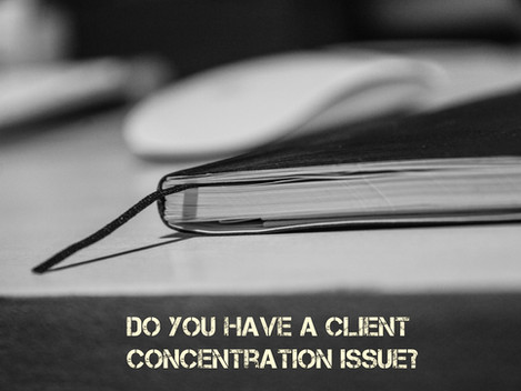 Do you have a client concentration issue?