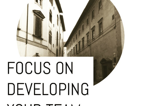 Focus on developing your team