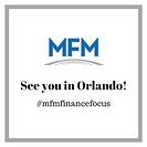 See You in Orlandldo! MFMFinanceFocus