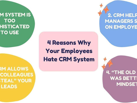 4 Reasons Why Your Employees Hate CRM System