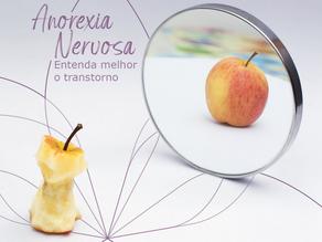 Anorexia Nervosa: Entenda melhor o transtorno