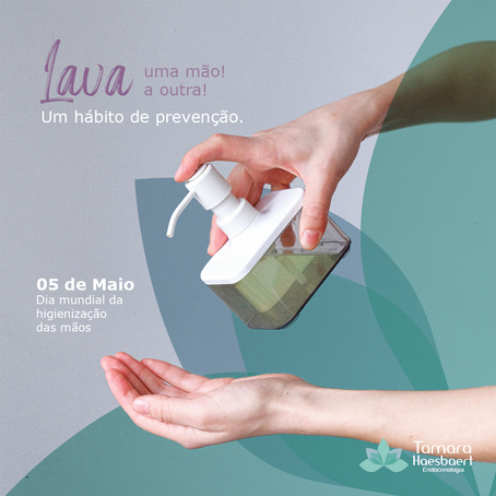 Dia mundial da higienização das mãos – 05/05 Lava uma mão! Lava a outra! Um hábito de prevenção