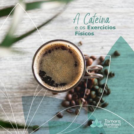 A Cafeína e os Exercícios Físicos