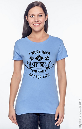 "Ladies Custom T-shirt - ""I Work Hard...""..."""