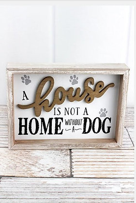 7 x 9.5 'Not a Home Without a Dog' Wood Box Sign