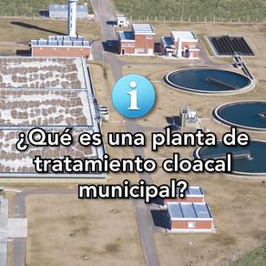 ¿Qué es una Planta de Tratamiento Cloacal Municipal?