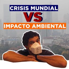 Crisis Mundial VS Impacto Ambiental