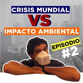 Crisis Mundial vs Impacto Ambiental #2!