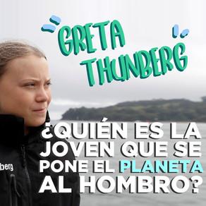 Greta Thunberg, la joven que se pone el planeta al hombro!