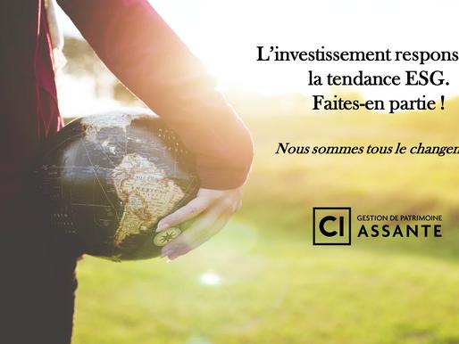 L'investissement responsable ; la tendance ESG, faites-en partie ! Nous sommes tous le changement.