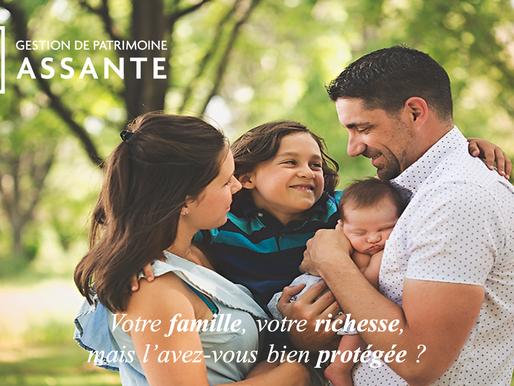 Votre famille, votre richesse, mais l'avez-vous bien protégée ?