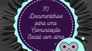 70 Documentários para uma Comunicação Social com Alma