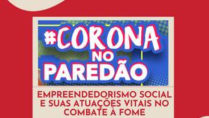 #CoronaNoParedão: empreendedorismo social e suas atuações vitais no combate à fome