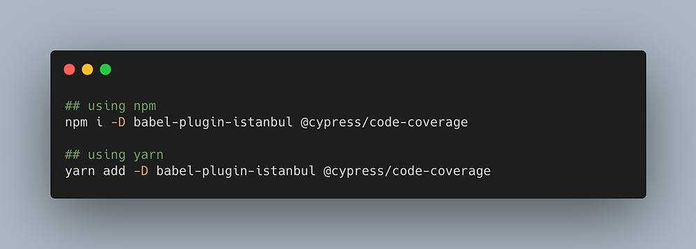 Installing babel-plugin-istanbul and @cypress/code-coverage via yarn or npm.