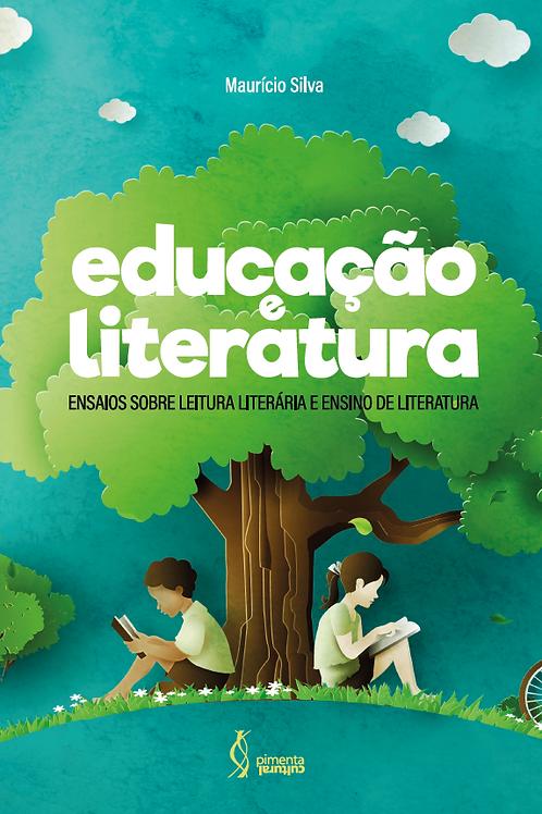 Educação e literatura: ensaios sobre leitura literária e ensino de literatura