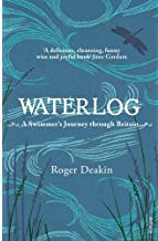 Waterlog: A Swimmer's Journey Through Britain.  Roger Deakin