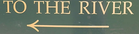 To The River Sign