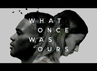 What We're Watching - What Once Was Ours