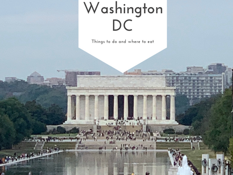 Things to do and where to eat in Washington DC