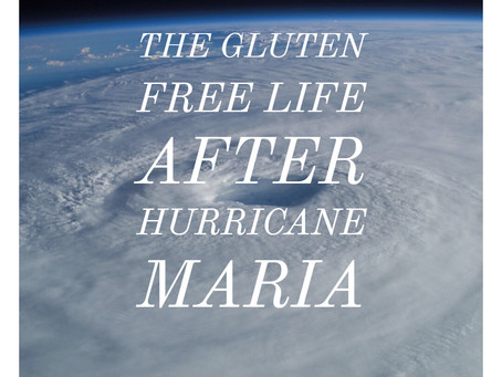 The gluten free life after hurricane Maria