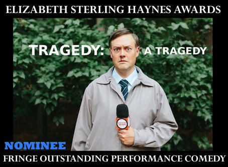 Sterling Award Nomination - Tragedy: A Tragedy - Blarney Productions