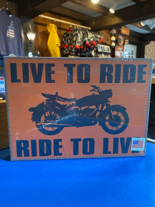 Live To Ride, Ride to Live Wood Sign
