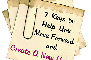 7 Keys to Help You More Forward and Create A New You by Sharonda McMullen