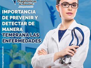 IMPORTANCIA DE PREVENIR Y DETECTAR DE MANERA TEMPRANA LAS ENFERMEDADES