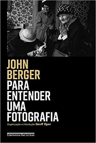 Para Entender Uma Fotografia, John Berger