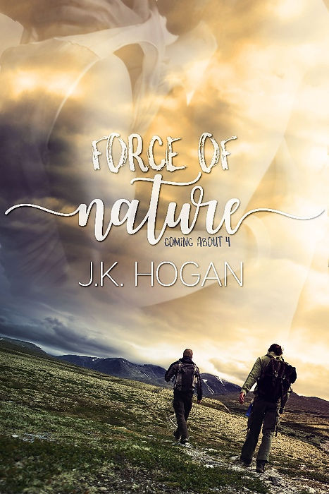 Force of Nature - Coming About, Book 4