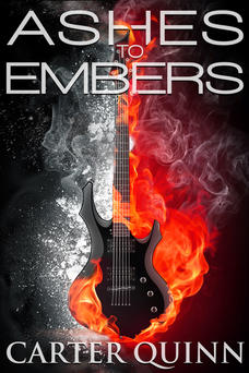 Ashes to Embers by Carter Quinn