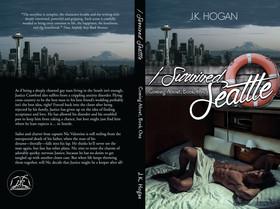 I Survived Seattle by J.K. Hogan