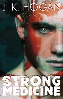 Strong Medicine by J.K. Hogan