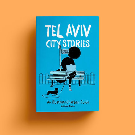 Tel Aviv City Stories - An Activity City Guide for Creative Travelers