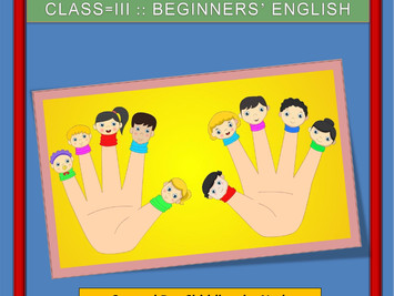 Class-III :: Beginners' English :: Lesson-1 :: Ten Little Fingers