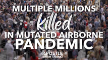 MULTIPLE MILLIONS KILLED IN MUTATED AIRBORNE PANDEMIC