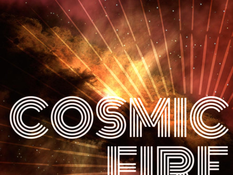 WTF IS COSMIC FIRE?