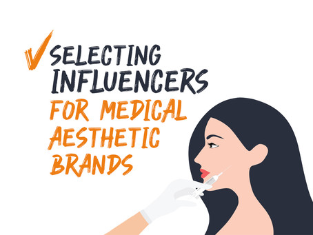 Selecting influencers for medical aesthetics brands