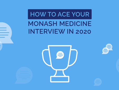How to ace your Monash Medicine Interview in 2020