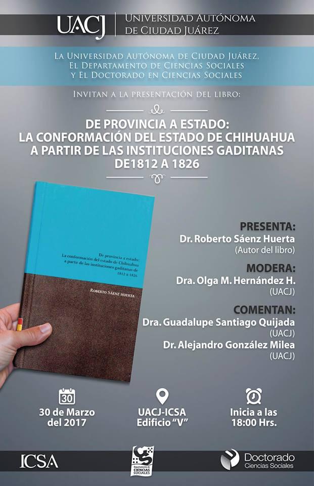 """""""De provincia a estado: la conformación del estado de Chihuahua a partir de las instituciones g"""