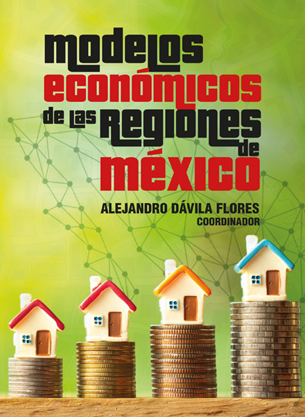 """Presentan libro: """"Modelos Económicos de las Regiones de México"""""""