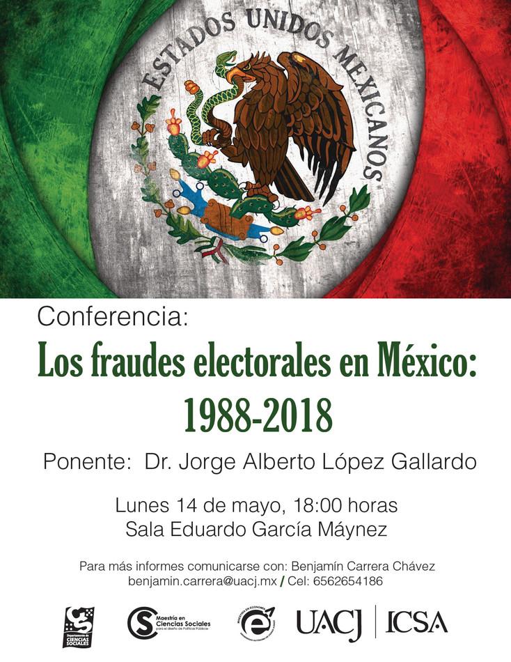 Invitan a la conferencia: Los fraudes electorales en México 1988 - 2018