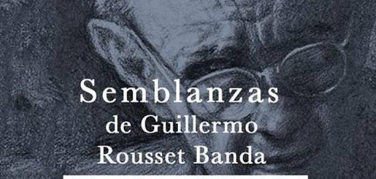 "Presentan el libro: ""Semblanzas de Guillermo Rousset Banda"""