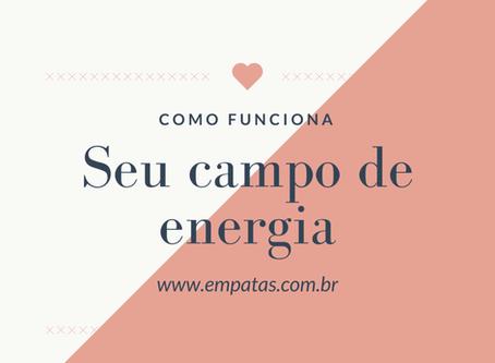 Como funciona nosso campo de energia?